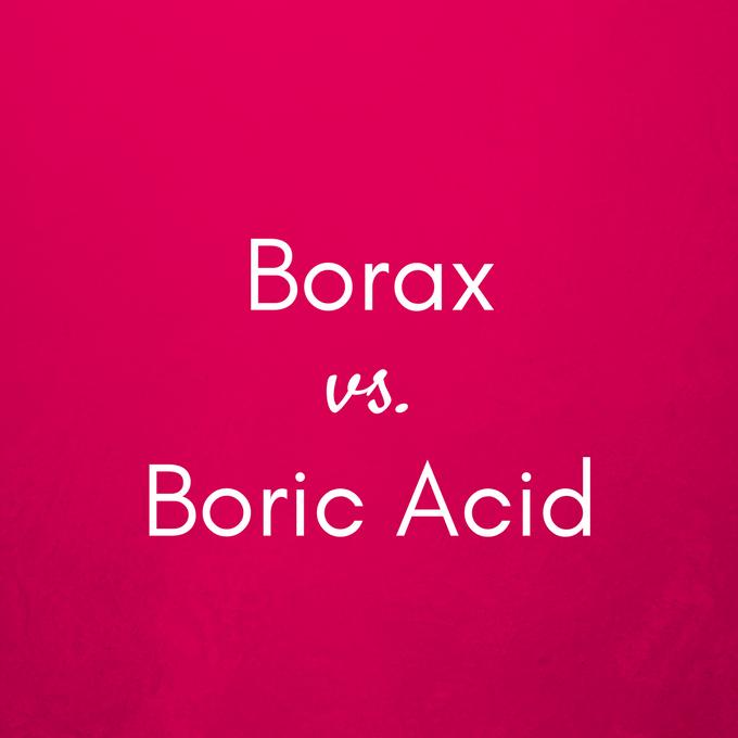 Borax vs Boric Acid