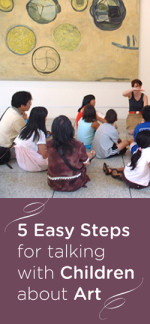 Five Easy Steps for Talking with Children about Art