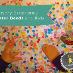 Sensory Experience | Water Beads and Kids