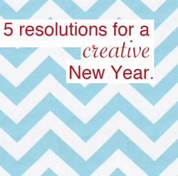 Creative New Yearu0027s Resolutions