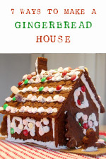 Seven Ways to Make a Gingerbread House
