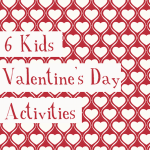 6 Kids Valentines Activities