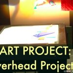 Art Project: Overhead Projector