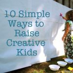 10 Ways to Raise Creative Kids