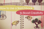 How to Use a Sketchbook to Boost Creativity