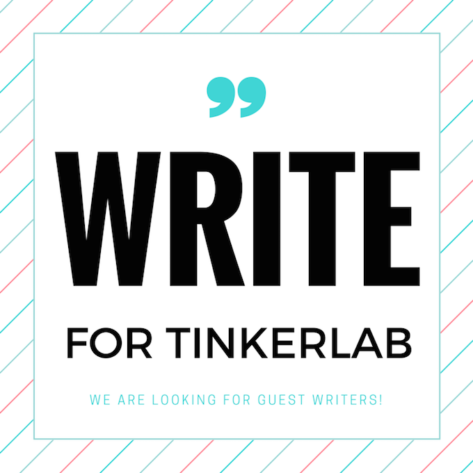 Write for TinkerLab!