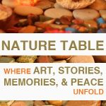 Nature Table: Where Art, Stories, Memories, and Peace Unfold