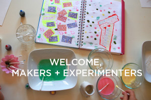 welcome makers and experimenters