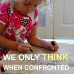 We only think when confronted with a problem