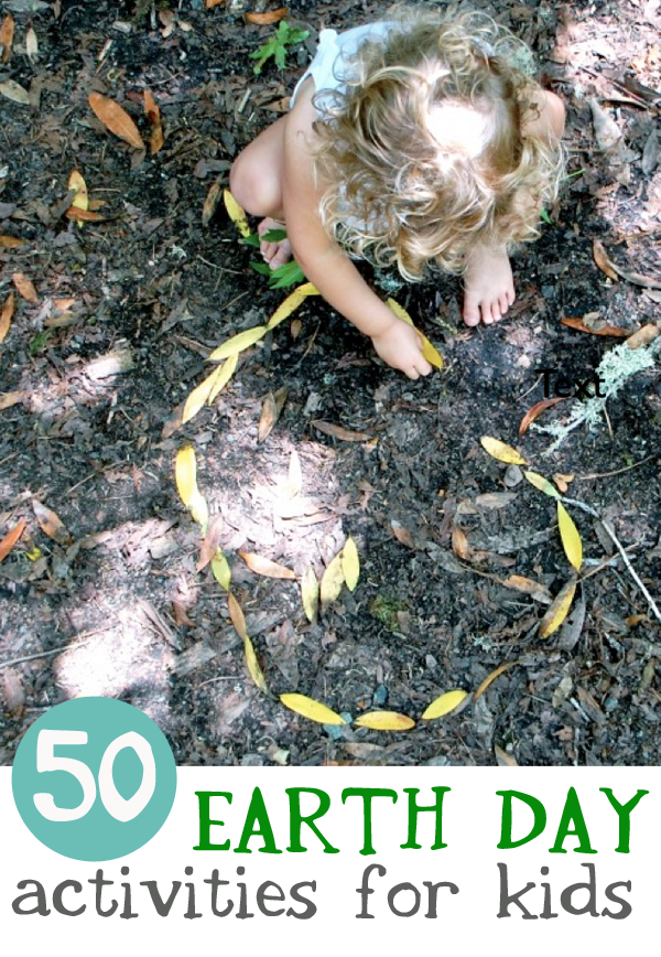 50 Earth Day Activities for kids | TinkerLab