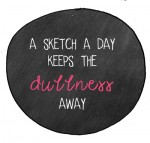 Make a Sketch: A sketch a day keeps the dullness away