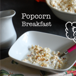 How to make Popcorn Cereal for Breakfast