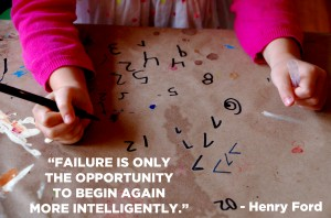 failure is only the opportunity to begin again more intelligently