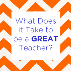 What does it take to be a great teacher