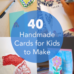 40 Homemade Cards for Kids to Make