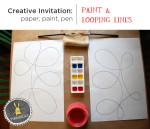 Creative Invitation: Paint and Looping Lines