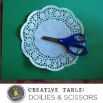Creative Table: Doilies and Scissors