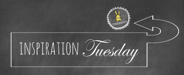 Inspiration Tuesday