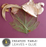 Creative Table: Leaves and Glue