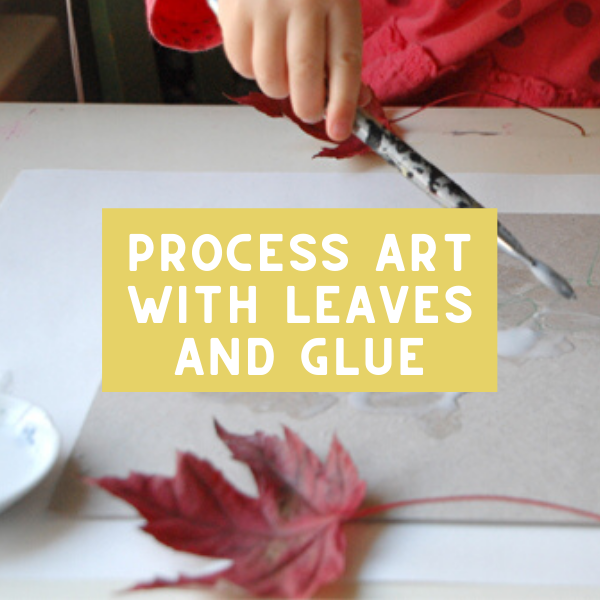 Preschool Process Art Activity with Leaves and Glue