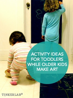 Activity Ideas for Toddlers while Older Kids Make Art