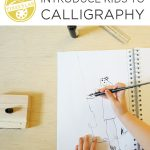 Introduce Kids to Calligraphy