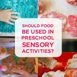 Should Food be used in Preschool Sensory Activities?