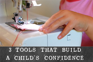 Three Tools that build a child's confidence  |  TinkerLab.com