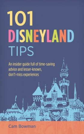 101 Disneyland Tips by Cam Bowman | TinkerLab.com