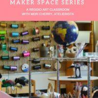 Set up a Reggio Art Classroom with Meri Cherry