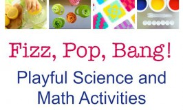 Fizz, Pop, Bang! Playful Science & Math Activities | Ebook!! | TinkerLab.com