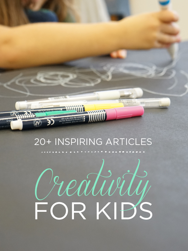 Creativity for Kids | 20+ Inspiring Articles | TinkerLab.com