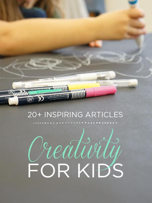 Creativity for Kids   20+ Inspiring Articles   TinkerLab.com