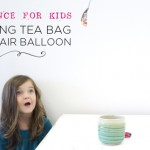 Kids Science: Flying Tea Bag Hot Air Balloon