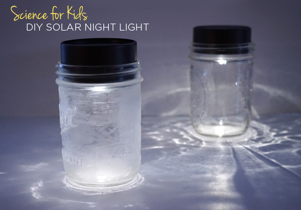 Science for Kids | DIY Solar Night Light