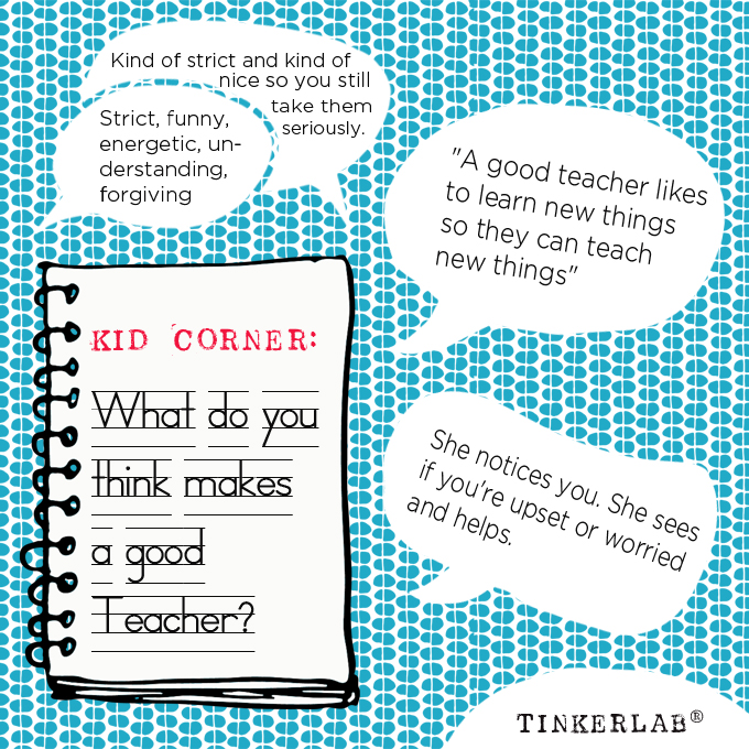 What makes a good teacher? Ask a Kid!
