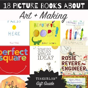 Best picture books for art and making | TinkerLab