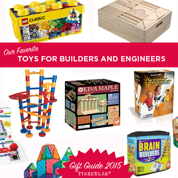 Best toys builders engineers