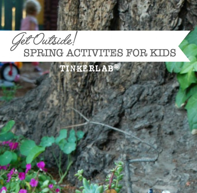 Get outside! Spring Activities for Kids.