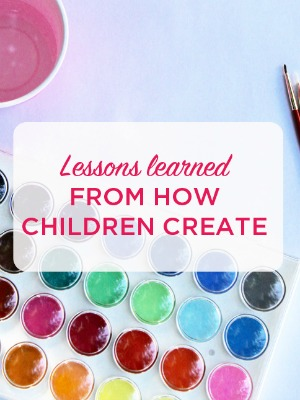 What Adults Can Learn From How Children Create