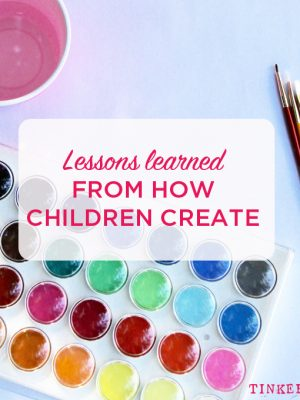 Lessons Learned from how Children Create | by Amy Miracle | TinkerLab