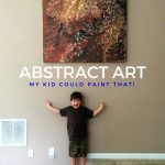Abstract Art | My Kid Could Paint That!