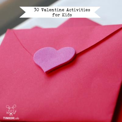 30 Valentine Activities for Kids