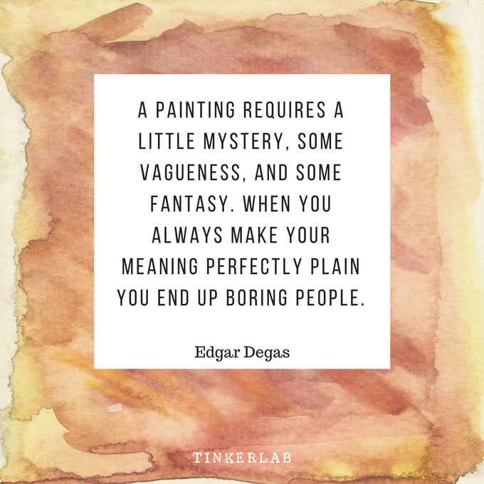 degas painting quote tinkerlab