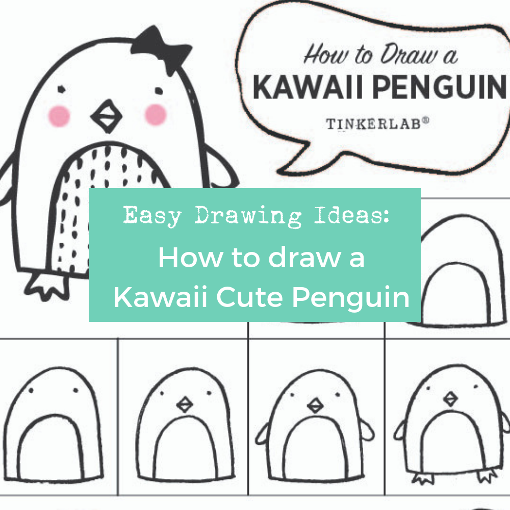 Easy Drawing Ideas Kawaii Cute Penguin Drawing Tinkerlab