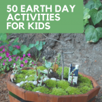 50 Earth Day Activities for Kids