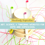 Art, Science, and Tinkering Blogs for Home and Homeschool